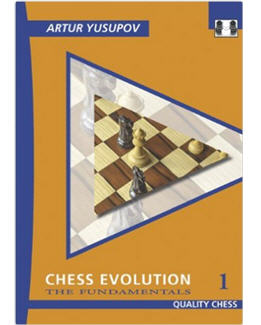chess-evolution-1-the-fundamentals_artur-yusupov