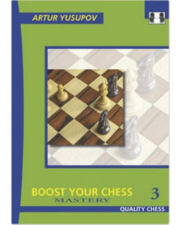 boost-your-chess-3-mastery_artur-yusupov